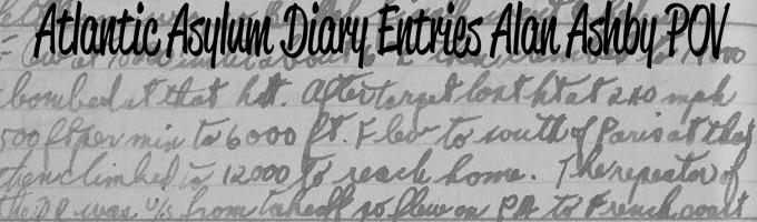 Atlantic Asylum Diary Entries (Alan Ashby POV)