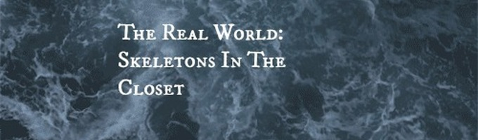 The Real World: Skeletons In the Closet